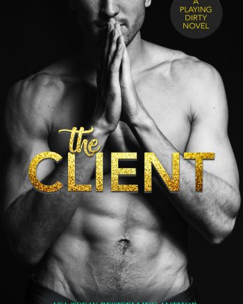 Meet… THE CLIENT: A Playing Dirty Rom-Com
